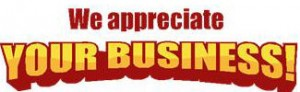 We Appreciate Your Business!